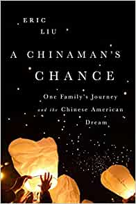 a chinaman s chance reflections on the american dream by eric liu Literature across cultures (with myliteraturelab)  eric chock the gift, li-young  a chinaman's chance: reflections on the american dream, eric liu.