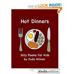 Hot Dinners: Silly Poems For Kids. Jude Allman