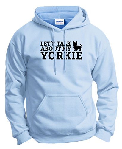 ThisWear Dog Lover Gifts Let's Talk About My Yorkie Hoodie Sweatshirt Small LtBlu