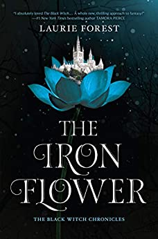 The Iron Flower (The Black Witch Chronicles Book 2) by [Forest, Laurie]