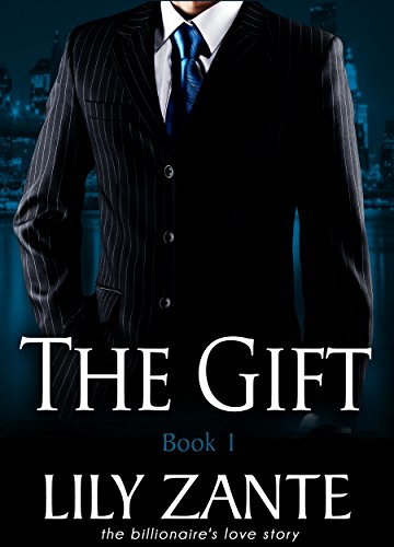 The Gift, Book 1 (The Billionaire's Love Story) (Episodes The Christmas Office Of)