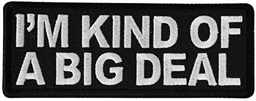 I'm Kind of A Big Deal Embroidered Sew or Iron-On Patch - 4x1.5 inch from PatrioticPatch