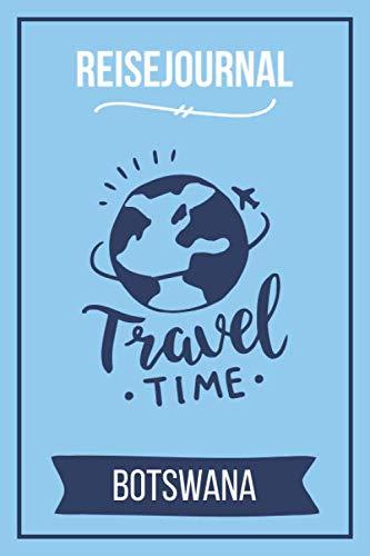 Reisejournal Botswana: Meine Botswana Reise | Reiseerinnerungen & Sehenswrdigkeiten | Persnliches Urlaubstagebuch | Journal fr bis zu 120 Tage (German Edition)
