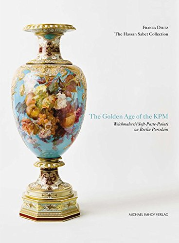 The Golden Age of the KPM: Weichmalerei (Soft-Paste-Paint) on Berlin Porcelain