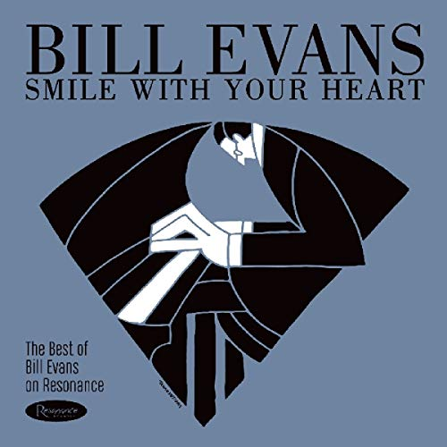 Smile with Your Heart: The Best of Bill Evans on Resonance (The Best Of Bill Evans)