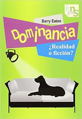 Dominancia ¿realidad o ficción?: Hoy la familia, mañana el ...