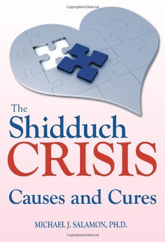 The Shidduch Crisis: Causes and Cures by Michael J. Salamon PhD (2008-03-01)