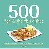 500 Fish & Shellfish Dishes (500 Series Cookbooks)