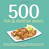 img - for 500 Fish & Shellfish Dishes: The Only Compendium of Fish & Shellfish You'll Ever Need (500 Cooking (Sellers)) (500 Series) book / textbook / text book