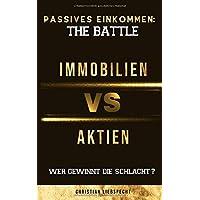 Passives Einkommen: The Battle - Immobilien vs. Aktien: Wer gewinnt die Schlacht?