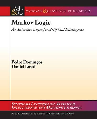 Markov Logic: An Interface Layer for Artificial Intelligence (Synthesis Lectures on Artificial Intelligence and Machine
