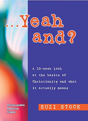 Yeah, And?: A 10-week Look at the Basics of Christianity and What it Actually Means by Kevin Mayhew