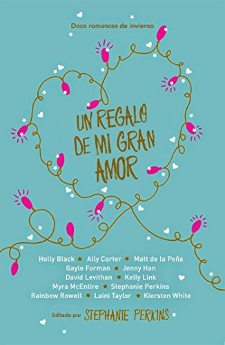 Un regalo de mi gran amor (Spanish Edition) by [Perkins, Stephanie]