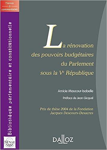 En ligne téléchargement gratuit Rénovation des pouvoirs budgétaires du Parlement sous la Ve République - 1ère édition pdf