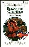 Dark Victory (Dangerous Liaisons), Elizabeth Oldfield, 0373118007
