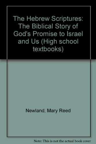 The Hebrew Scriptures: The Biblical Story of God's Promise to Israel and to Us (High school textbooks)
