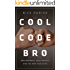 Cool Code, Bro: Brogrammers, Geek Anxiety and the New Tech Elite