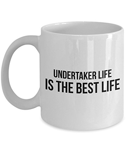 (Gift for Undertaker - Undertaker Life is The Best Life Coffee Mug)