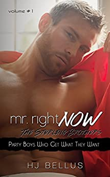 Mr. Right Now: Vol. 1: Party Boys Who Get What They Want by [Bellus, HJ]