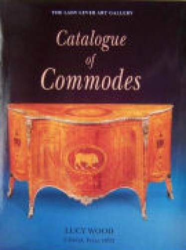 The Lady Lever Art Gallery Catalogue of Commodes