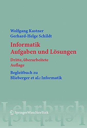 Informatik: Aufgaben und Lösungen: Aufgaben Und Losungen (Springers Lehrbücher der Informatik) Taschenbuch – 22. Dezember 2004 Wolfgang Kastner Gerhard Helge Schildt 3211211365 COMPUTERS / Computer Science