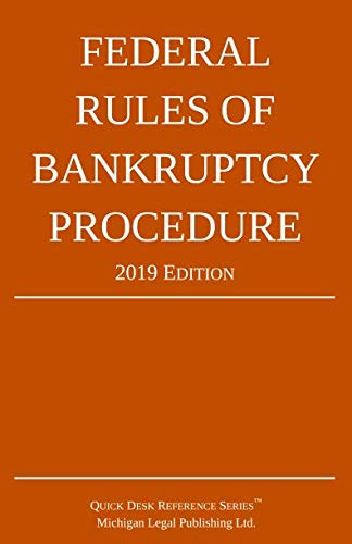 Federal Rules of Bankruptcy Procedure; 2019 Edition: With Statutory Supplement (Chapter 11 Of The United States Bankruptcy Code)