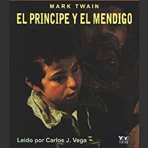 El Principe y el Mendigo [The Prince and the Pauper] Audiobook