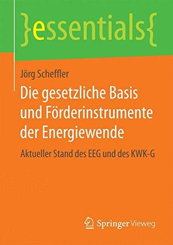 Die gesetzliche Basis und Förderinstrumente der Energiewende (essentials)