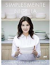 Simplesmente Nigella: Comida para se sentir bem: Comida para se sentir bem