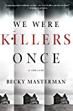 We Were Killers Once: A Thriller (Brigid Quinn Series)