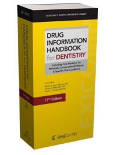 Lexi-Comp's Drug Information Handbook for Dentistry: Including Oral Medicine for Medically-compromised Patients & Specific Oral Conditions (Lexi-comp's Drug Reference Handbooks)
