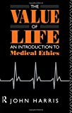 The Value of Life: Introduction to Medical Ethics
