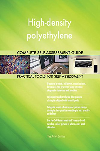 High-density polyethylene All-Inclusive Self-Assessment - More than 670 Success Criteria, Instant Visual Insights, Comprehensive Spreadsheet Dashboard, Auto-Prioritized for Quick Results