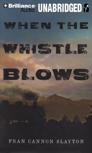 When the Whistle Blows by Brilliance Audio