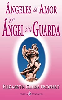 Angeles del amor. El angel de la guarda (Spanish Edition)