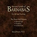 Ancient Epistle of Barnabas: His Life and Teachings