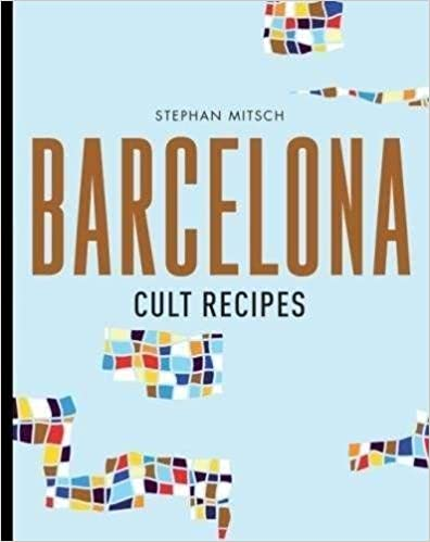 The Barcelona Cult Recipes travel product recommended by Stephan Mitsch on Lifney.