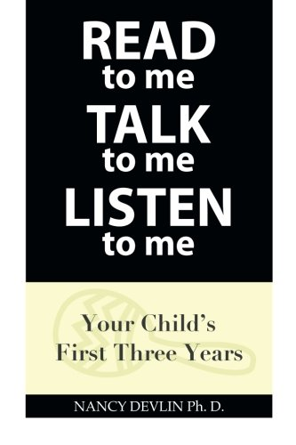 Download Read to Me Talk to Me Listen to Me: Your Child's First Three Years ebook