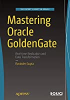 Mastering Oracle GoldenGate Front Cover