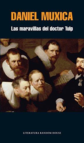 Descargar Libro Las Maravillas Del Doctor Tulp Daniel Muxica