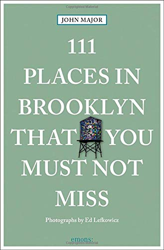 111 Places in Brooklyn That You Must Not Miss (111 Places in .... That You Must Not ()