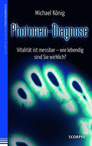 Photonen-Diagnose: Vitalität ist messbar - wie lebendig sind Sie wirklich?