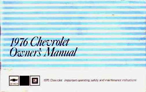 (STEP-BY-STEP 1976 CHEVROLET FULL-SIZE CAR OWNERS INSTRUCTION & OPERATING MANUAL - USERS GUIDE - INCLUDES; Biscayne, Bel Air, Impala, & Caprice, SS Super Sport option, convertible. CHEVY)