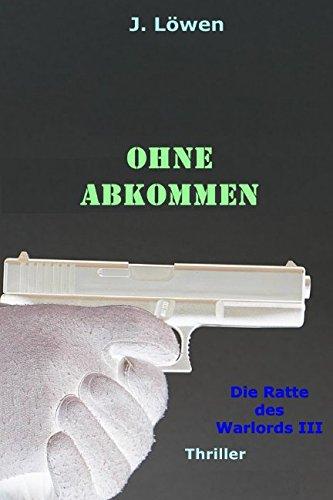 Ohne Abkommen (Die Ratte des Warlords, Band 3)