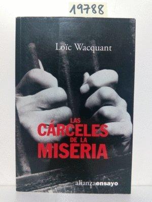 Carceles de la miseria, las (Alianza Ensayo) Tapa blanda – 29 may 2001 Loic Wacquant 8420667714 General Fiction / General