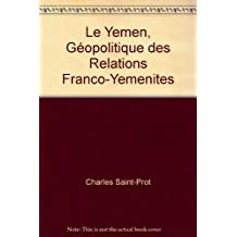 Yémen (le) Géopolitique des Relations Franco-yéménites