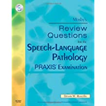 Mosby's Review Questions for the Speech-Language Pathology PRAXIS Examination
