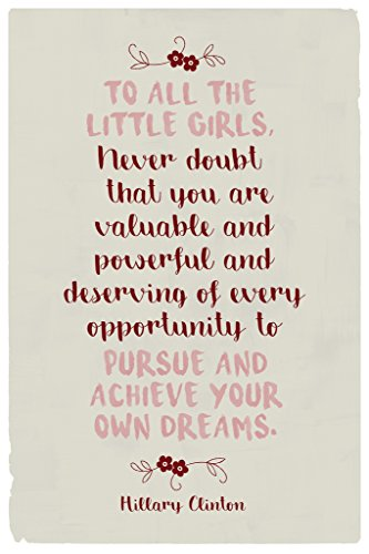 Hillary Clinton To All The Little Girls Quote Motivational Poster