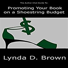 The Author Chat Guide to Promoting Your Book on a Shoestring Budget: The Author Chat Guides 2 Audiobook by Lynda D. Brown Narrated by Mindy Newell