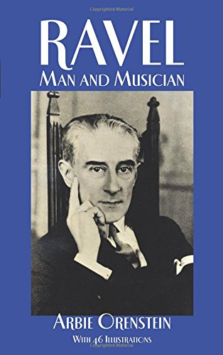 Ravel: Man and Musician (Dover Books on Music)